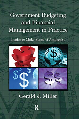 Government Budgeting and Financial Management in Practice: Logics to Make Sense of Ambiguity (...