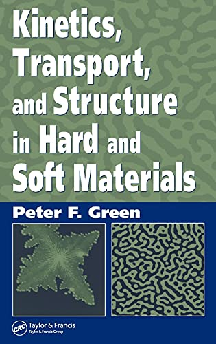 9781574447682: Kinetics, Transport, and Structure in Hard and Soft Materials