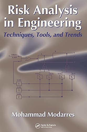 Risk Analysis in Engineering: Techniques, Tools, and: Modarres, Mohammad