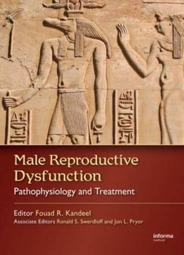 9781574448481: Male Sexual and Reproductive Dysfunction: Male Reproductive Dysfunction: Pathophysiology and Treatment (Volume 1)