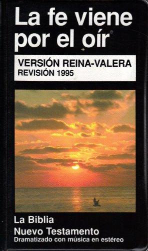 9781574491791: La Fe Viene Por El Oir: Dramatizado Con Musica En Estereo (La Biblia Nuevo Testamento, Version Reina-Valera [12 Audio Cassette Set])
