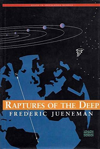 Raptures of the deep: Essays in speculative science: Jueneman, Frederic B