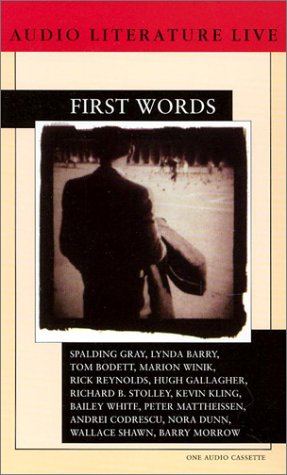 First Words (1574530801) by Gray, Spalding; Barry, Lynda; Bodett, Tom; Winik, Marion; Reynolds, Rick; Gallagher, Hugh; Stolley, Richard B.; Kling, Kevin; White, Bailey;...