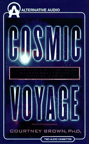 Cosmic Voyage: The Scientific Discovery of Extraterrestrials Visiting Earth: Brown, Courtney