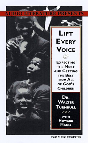 Lift Every Voice: Expecting the Most and Getting the Best From All of God's Children: Dr. ...