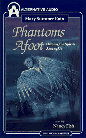 Phantoms Afoot: Helping the Spirits Among Us (1574531719) by Summer Rain, Mary