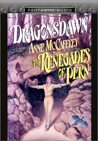 Dragonsdawn and Renegades of Pern (Fantastic Audio Series) (1574535331) by McCaffrey, Anne