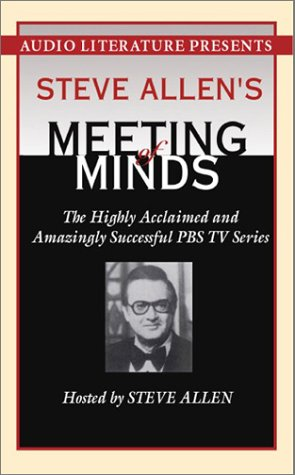 9781574535464: Steve Allen's Meeting of Minds: The Highly Acclaimed and Amazingly Successful PBS TV Series