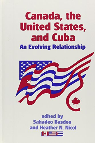 9781574541038: Canada, the United States, and Cuba: An Evolving Relationship