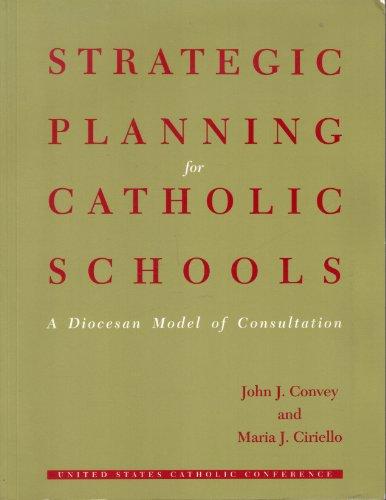 Strategic Planning for Catholic Schools: A Diocesan: Convey, John J.