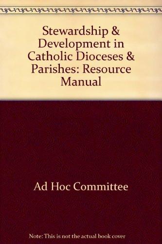 Stewardship & Development in Catholic Dioceses & Parishes: Resource Manual (Publication &#...