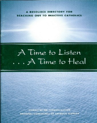 9781574553062: A time to listen-- a time to heal: A resource directory for reaching out to inactive Catholics (Publication / United States Catholic Conference)
