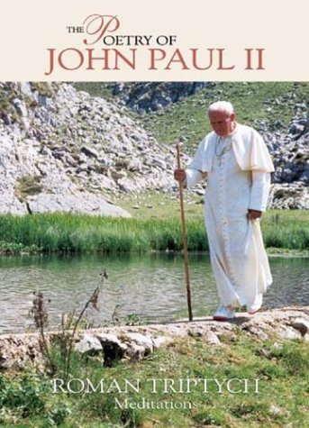 9781574555561: The Poetry of Pope John Paul II Roman Triptych Meditations