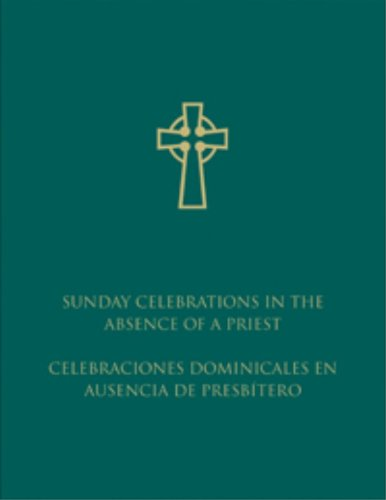 Sunday Celebrations in the Absence of a Priest: United States Conference of Catholic Bishops; ...