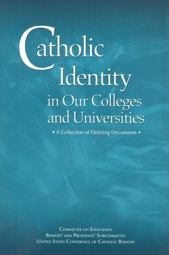 Catholic Identity in Our Colleges and Un: Committee on Education