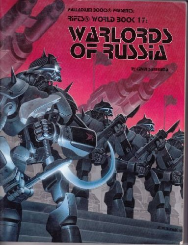 Rifts World Book 17: Warlords of Russia: Kevin Siembieda