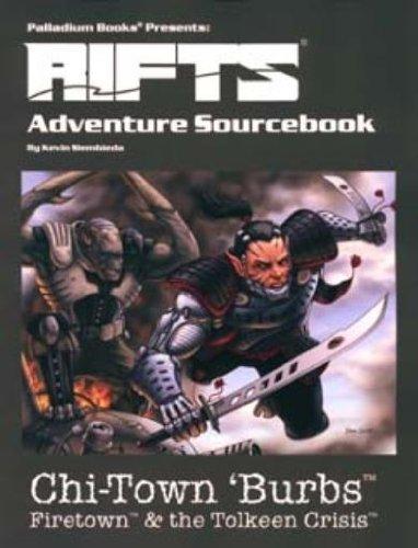 Rifts Adventure Sourcebook 2: Chi-Town 'Burbs: Firetown & the Tolkeen Crisis: Siembieda, ...