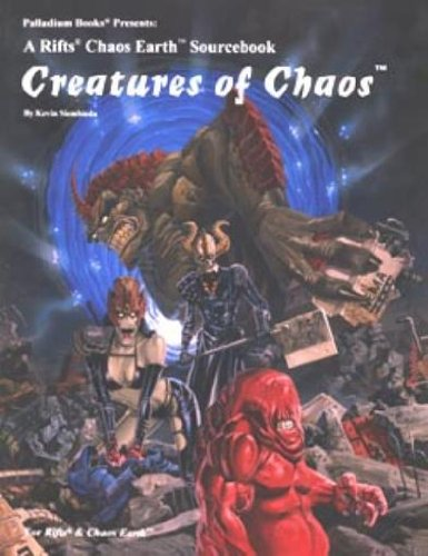 9781574570922: Creatures of Chaos (Rifts Chaos Earth Sourcebook, 1)