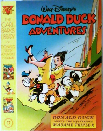 9781574600056: Carl Barks Library of Donald Duck Adventures in Color #17: Donald Duck Meets the Mysterious Madame Triple-X (Walt Disney's Donald Duck Adventures, #17)