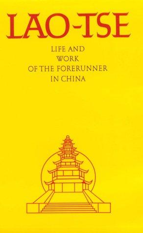 Lao Tse Life Work Of The Forerunner Abd Ru Shin