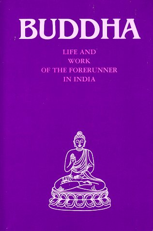 9781574610109: Buddha: Life Work of the Forerunner in India