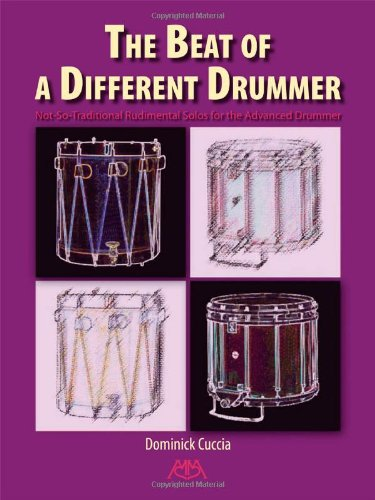 9781574630329: The Beat of a Different Drummer: Not-So-Traditional Rudimental Solos for the Advanced Drummer