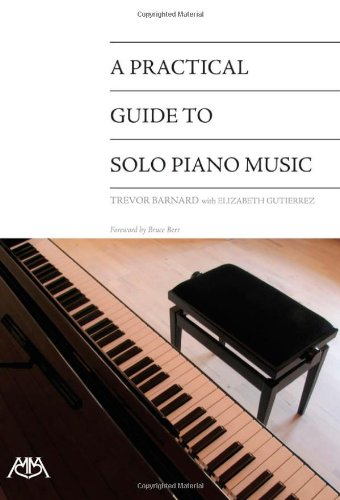 9781574630459: A Practical Guide to Solo Piano Music