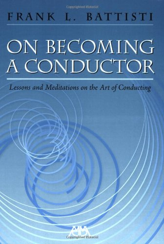 9781574630862: On Becoming a Conductor: Lessons and Meditations on the Art of Conducting