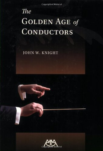 9781574631180: The Golden Age of Conductors