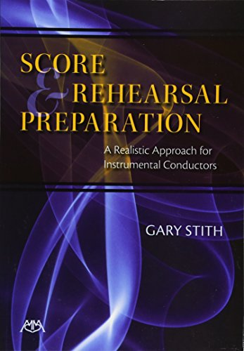 9781574631753: Score and Rehearsal Preparation: A Realistic Approach for Instrumental Conductors