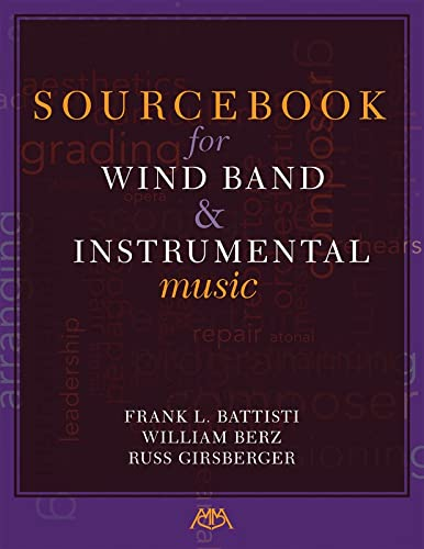 Sourcebook for Wind Band and Instrumental Music: Frank L. Battisti; William Berz; Russ Girsberger