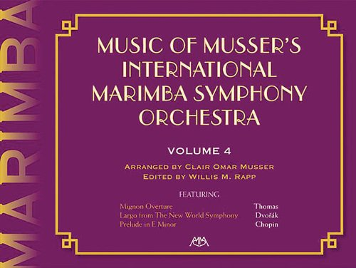 9781574631944: Music of Musser's International Marimba Symphony Orchestra (The Musser Marimba Orchestra Series)