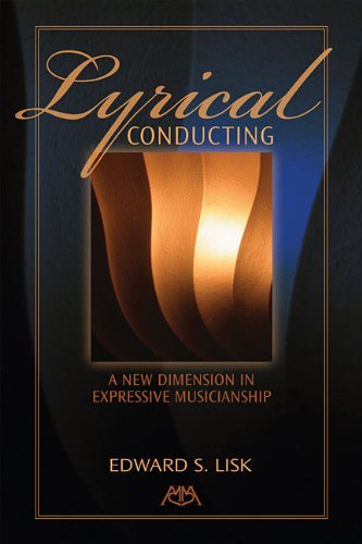 9781574632200: Lyrical Conducting: A New Dimension in Expressive Musicianship