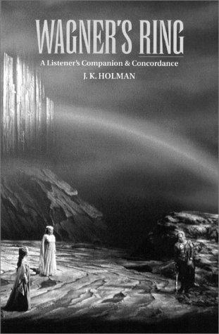 9781574670141: Wagner's Ring: A Listener's Companion and Concordance