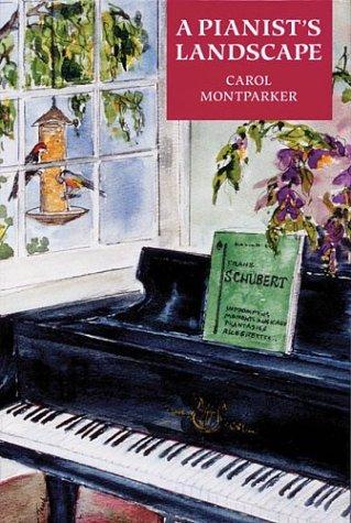 A Pianist's Landscape: Montparker, Carol