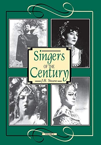 Singers of the Century (Volume Two): Steane, J. B.