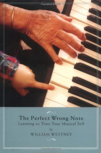 9781574670837: The Perfect Wrong Note: Learning to Trust Your Musical Self