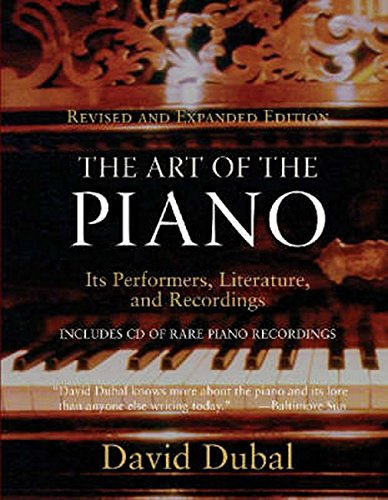 9781574670882: The Art of the Piano: Its Performers, Literature, and Recordings Revised (Amadeus)