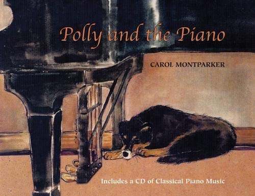Polly And The Piano With CD: Montparker, Carol