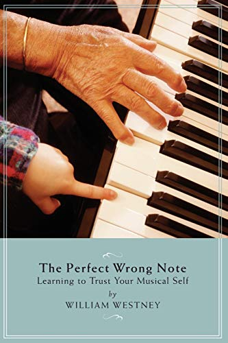 9781574671452: Perfect Wrong Note - Learning to Trust Your Musical Self (Softcover)