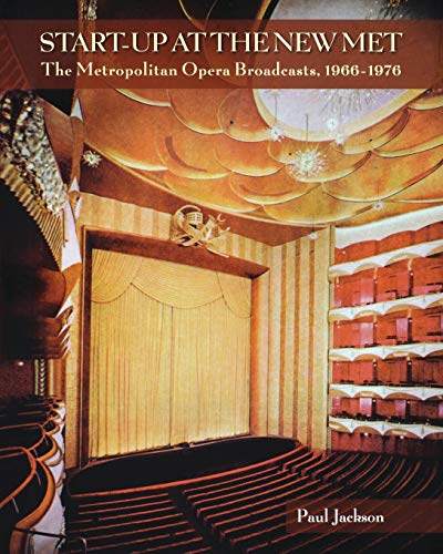 9781574671476: Start-Up At The New Met: The Metropolitan Opera Broadcasts 1966-1976