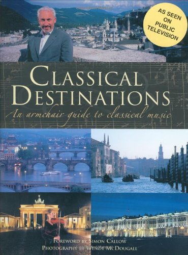 9781574671582: Classical Destinations: An Armchair Guide to Classical Music