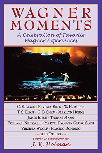 9781574671599: Wagner Moments: A Celebration of Favorite Wagner Experiences