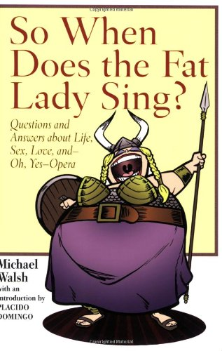 So When Does the Fat Lady Sing?: Walsh, Michael