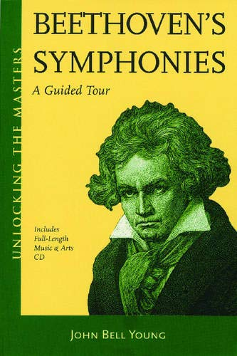 9781574671698: Beethoven Symphonies: A Guided Tour (Unlocking the Masters Series) (Book & Cd)