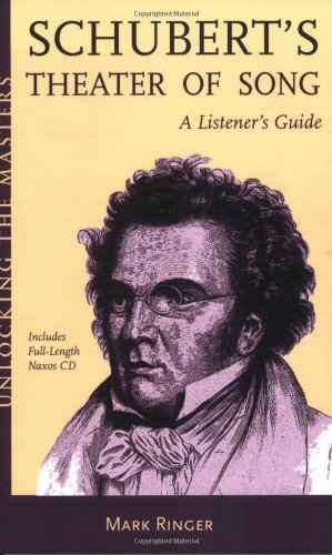 9781574671766: Schubert'S Theater of Song: a Listener'S Guide +CD (Unlocking the Masters)