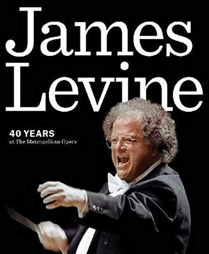 9781574671964: James Levine: 40 Years at the Metropolitan Opera