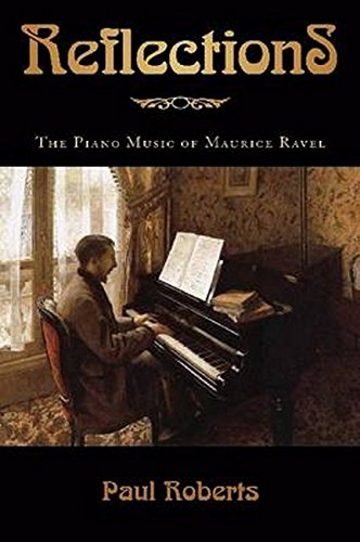 9781574672022: Reflections: The Piano Music of Maurice Ravel