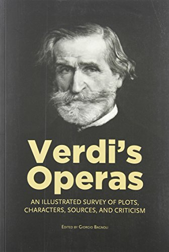 9781574674484: Verdi's Operas: An Illustrated Survey of Plots, Characters, Sources, and Criticism