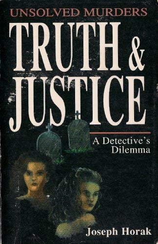 Truth and justice (9781574680164) by Joseph A Horak